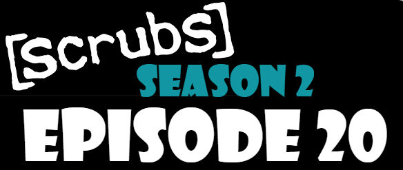 Scrubs Season 2 Episode 20 TV Series