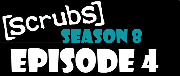 Scrubs Season 8 Episode 4 Watch Online